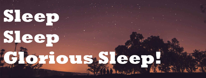 Sleep Sleep Glorious Sleep